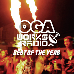 OGAWORKS RADIO MIX VOL.10- BEST OF YEAR Mixed by OGA rep.JAH WORKS