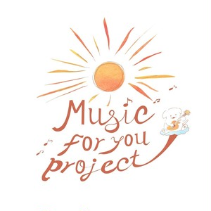 『Music for You Project』『あーしたてんきになーれ』