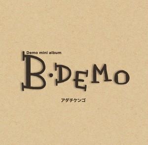 Demo mini album「B・DEMO」