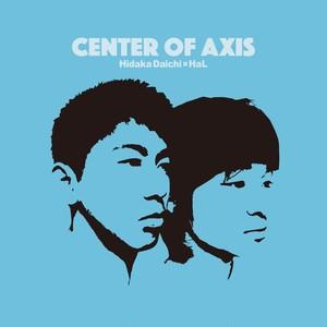 【CD-R, Album】Hidaka Daichi x HaL - CENTER OF AXIS