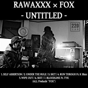 6月30日から発送になります RAWAXXX(MOL53) × FOX -UNTITLED EP-