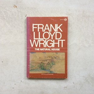 THE NATURAL HOUSE / FRANK LLOYD WRIGHT