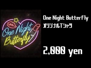 One Night Butterfly オリジナルTシャツ
