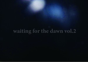 """waiting for the dawn vol.2"" ¥1,800 チケット"
