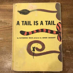 A TAIL IS A TAIL / Katherine Mace, Abner Graboff(アブナー・グラボフ)