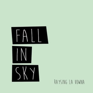 RAYSING LA VOWNA / fall in sky