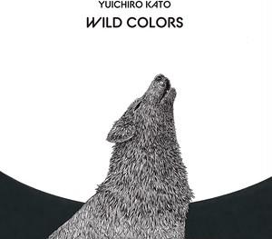 再入荷〜Calmファン必聴!【直筆サイン入りCD+当店のみのボーナス曲「Morley」CD-R】Yuichiro Kato / 加藤雄一郎『Wild Colors』