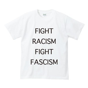 FIGHT RACISM FIGHT FASCISM(T-SHIRT)