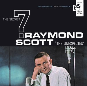 Raymond Scott Secret Seven / The Unexpected (LP) 2011