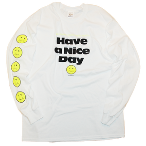 "再入荷 ""Have a Nice Day"" Long Sleeve Tee"