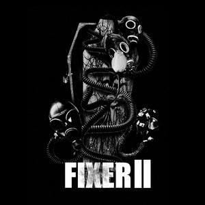 FIXER / FIXER II (予約受付中!)