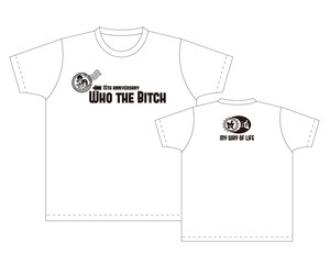 Who the Bitch - 15th anniversary T-shirts[White]