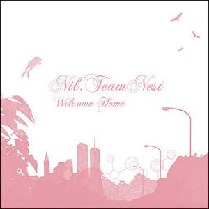 "[NIL-01] Nil.Team Nest - "" Welcome Home "" [CD]"