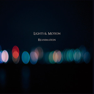 LIGHTS&MOTION「REANIMATION」