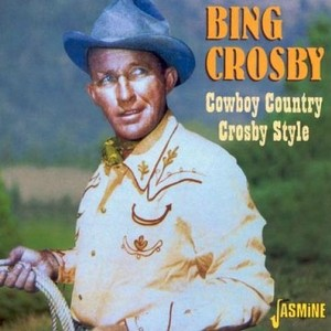 CD 「COWBOY COUNTRY CROSBY STYLE  /  BING CROSBY」