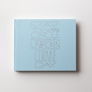 MAY THE CIRCLE REMAIN UNBROKEN by Corrine Day
