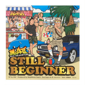 "MAT a.k.a. Mr. MOISTURE - STILL BEGINNER (7"" レコード)"