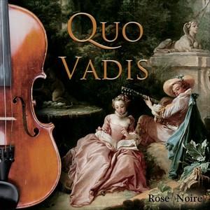 Rose Noire / QUO VADIS