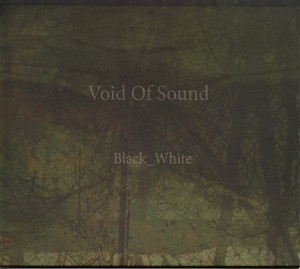 Void of Sound / Black_white [Inner Ocean Records] - CD