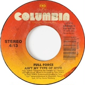 Full Force – Ain't My Type Of Hype