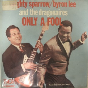 Mighty Sparrow,Byron Lee And The Dragonaires - Only A Fool【7-20524】