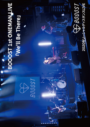 BOOOST 1st ONEMAN LIVE 「We'll Be There」2020年ソーシャルディスタンスLIVE