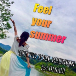 UNITED SOUL REUNION feat.DJ SAIJI 『Feel your summer』(BVR-0018)