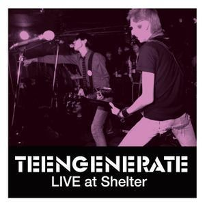 Teengenerate – Live At Shelter  LP
