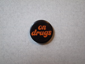 BADGE / on drugs