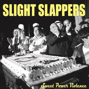 SLIGHT SLAPPERS / Sweet Power Violence (7inch+ダウンロードコード/BTR-072)