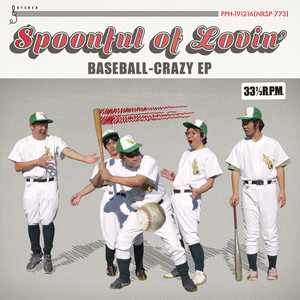 Spoonful of Lovin'「BASEBALL-CRAZY EP」