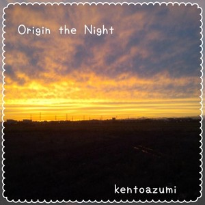 kentoazumi 2nd EP Origin the Night - EP(MP3)
