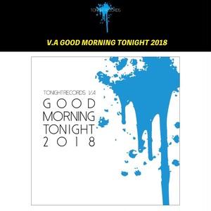 【TONIGHT RECORDS】V.A GOOD MORNING TONIGHT 2018