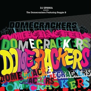 "【12""】DJ SPINNA presents Domecrackers feat. Reggie - Domecrackers EP"