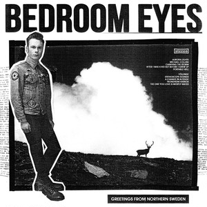 [CD] Bedroom Eyes / Greetings from Northern Sweden