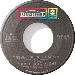 Three Dog Night – Never Been To Spain / Peace Of Mind