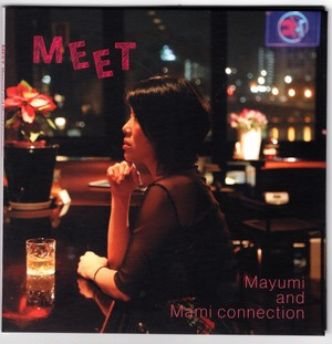 【CD】MEET / Mayumi & MamiConnection