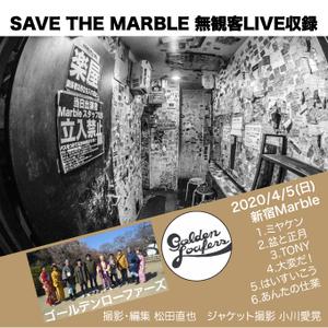 ②【5/4~無期限視聴】ゴールデンローファーズ SAVE THE MARBLE 無観客LIVE収録