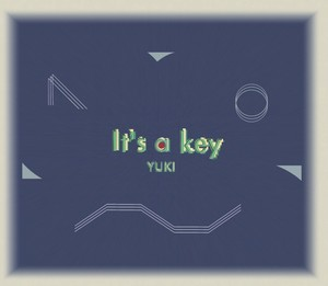 「It's a key」  mixed by YUKI