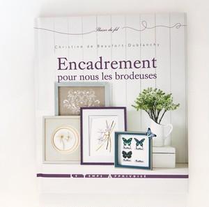 フランスの刺繍作品の為の額装の本 Encadrement pour nous les brodeuses