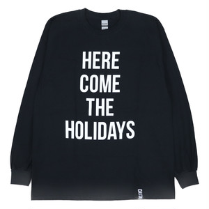 HERE COME THE HOLIDAYS LONG SLEEVE Tee  BLK