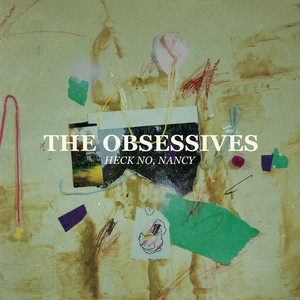 "[Tape] The Obsessives ‎""Heck No, Nancy"""