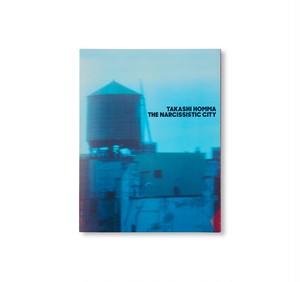 THE NARCISSISTIC CITY|Takashi Homma