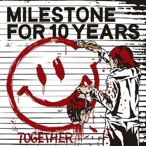 MILESTONE FOR 10 YEARS / TOGETHER