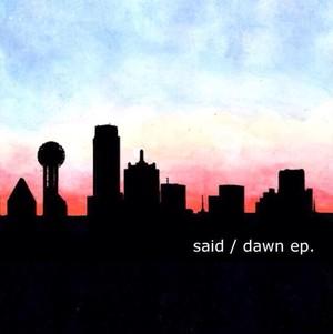 said / dawn ep.
