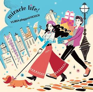 Y-p-H「miracle life!」