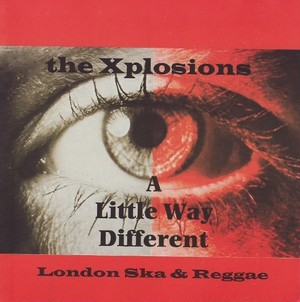 THE XPLOSIONS - A Little Way Different CD