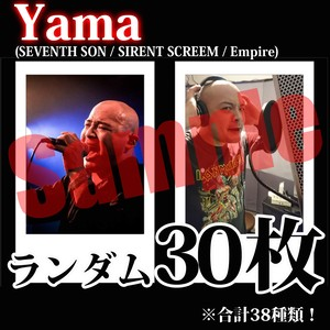 【チェキ・ランダム30枚】Yama(SEVENTH SON / SIRENT SCREEM / Empire)