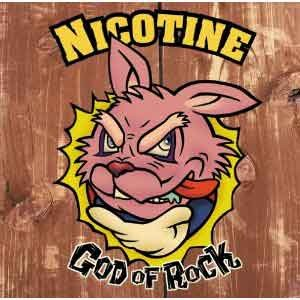 CD / NICOTINE/GOD OF ROCK