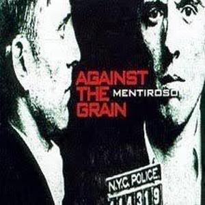 【USED】AGAINST THE GRAIN / MENTIROSO